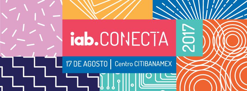 Regresa IAB CONECTA, el congreso de la publicidad digital y marketing interactivo