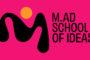 M.AD School of Ideas: nuevo nombre y nueva identidad para la escuela Internacional de Creatividad